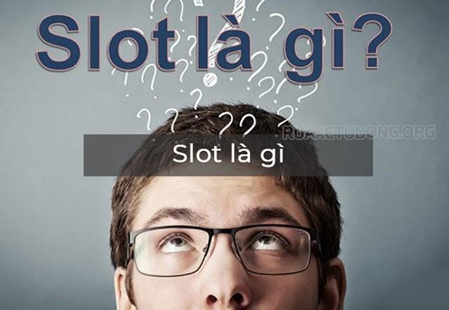 slot là gì